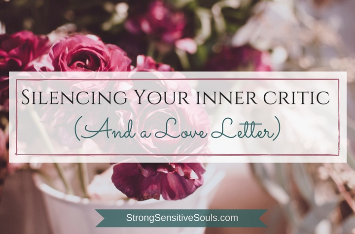 Silencing Your Inner Critic (& a love letter)