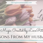 The Magic Created by Love Rituals ~ Lessons from My Husband