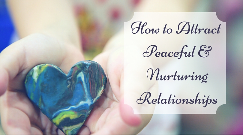 How to Create Peaceful Loving Relationships-2