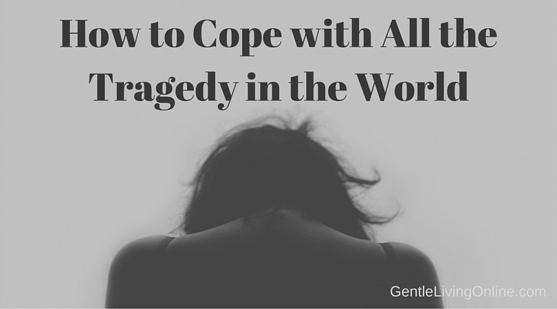 How to Cope with All the Tragedy in the World-2
