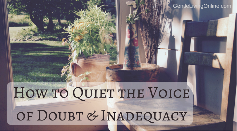 How to Quiet the Voice of Doubt & Inadequacy