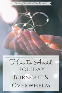How to Avoid Holiday Burnout & Overwhelm