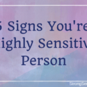 25 Signs You're a Highly Sensitive Person