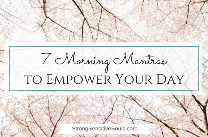 7 Morning Mantras to Empower Your Day