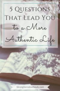 5 Questions That Lead You to a More Authentic Life