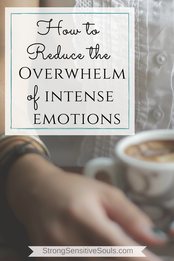 Two simple practices for reducing the overwhelm of intense emotions.