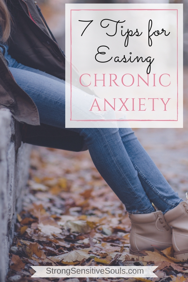 7 Tips for Easing Chronic Anxiety