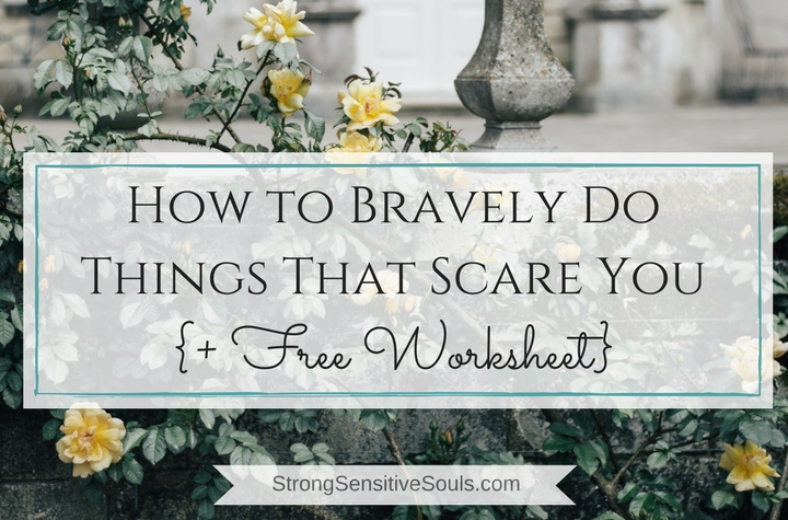 How to Bravely Do Things That Scare You {+ Free Worksheet}