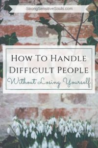 How to Handle Difficult People Without Losing Yourself