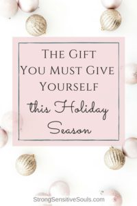 The Gift You Must Give Yourself This Holiday Season {+ Holiday Survival Guide}